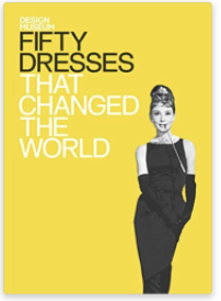 Fifty Dresses That Changed the World, Design Museum Fifty, Fashion Needs Jesus-Gift Guide 2015-The Want List